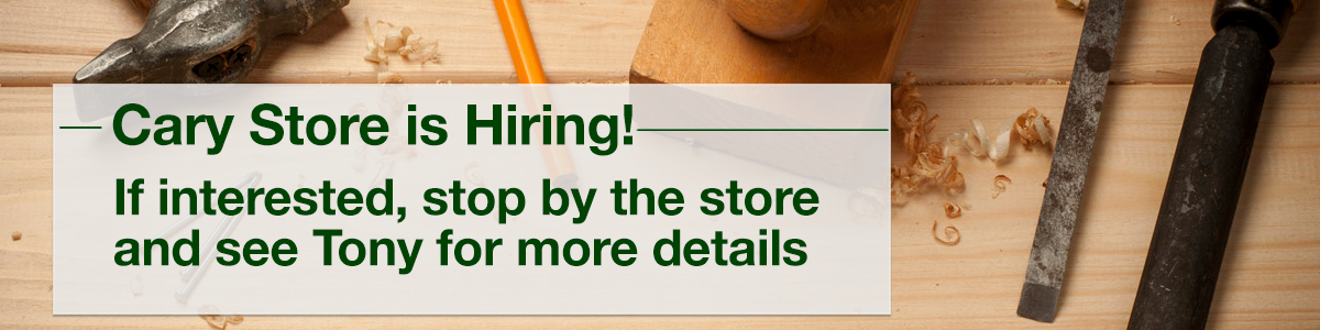 Cary Store is Hiring