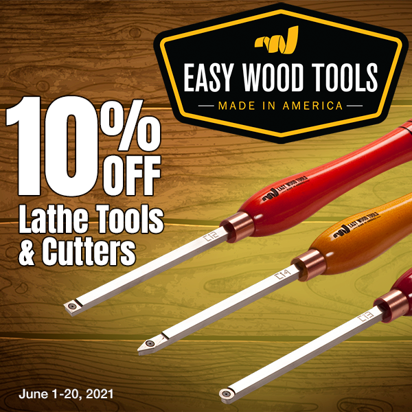 10% Off Easy Wood Lathe Tools and Cutters June 1-20, 2021