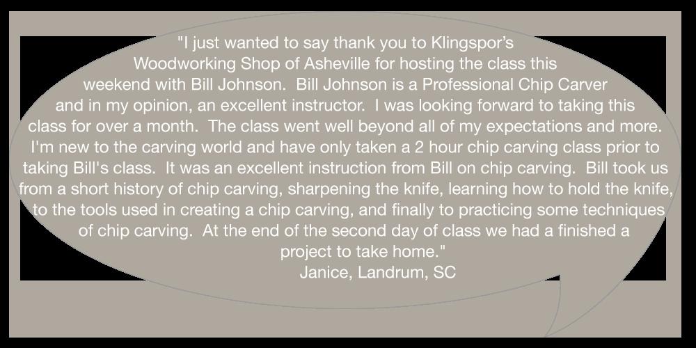 Klingspors Woodworking Shop testimonial Asheville Bill Johnson Chip Carving class